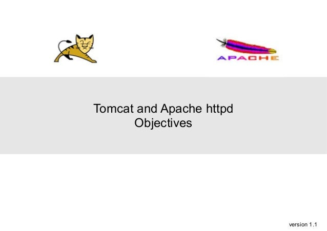 Tomcat and Apache httpd Objectives  version 1.1