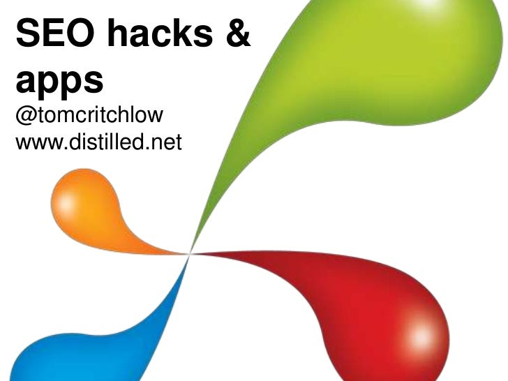 SEO hacks & apps<br />@tomcritchlow<br />www.distilled.net<br />