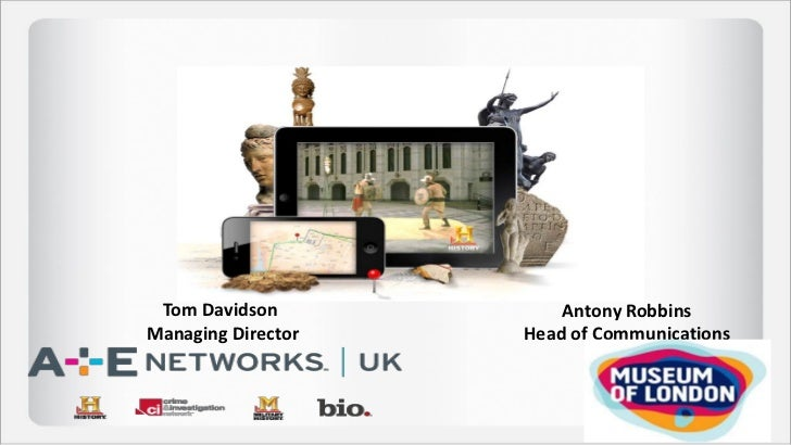 Roadshow Europe A + E Networks and The Museum of London, Tom Davidson and Antony Robbins