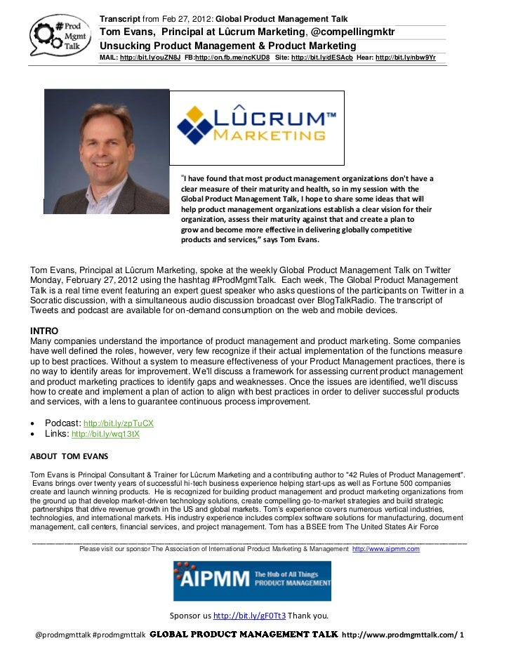 Transcript from Feb 27, 2012: Global Product Management Talk                     Tom Evans, Principal at Lûcrum Marketing,...