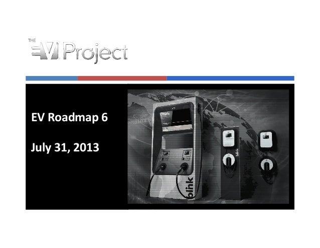 EV  Roadmap  6   July  31,  2013
