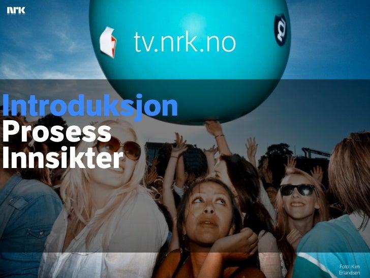 Tom Halsør: tv.nrk.no – med brukeren på innsiden (Webdagene 2012)