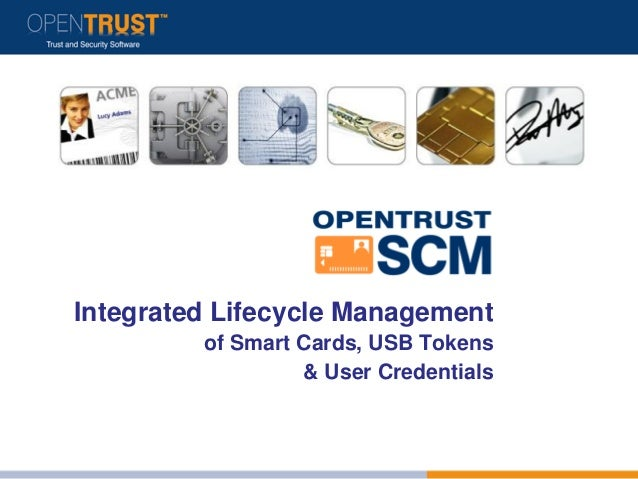 Integrated Lifecycle Management         of Smart Cards, USB Tokens                  & User Credentials