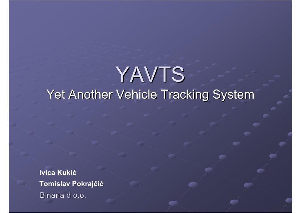 Tomislav Pokrajčić, Ivica Kukić - Yet Another Vehicle Tracking System (IT Showoff)
