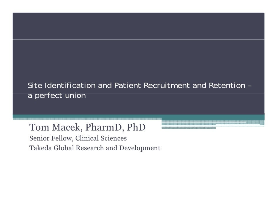Site Identification and Patient Recruitment and Retention – A Perfect Union - Tom Macek, Takeda Global Research and Development