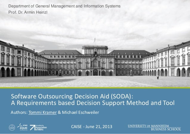 Department of General Management and Information Systems Prof. Dr. Armin Heinzl Software Outsourcing Decision Aid (SODA): ...