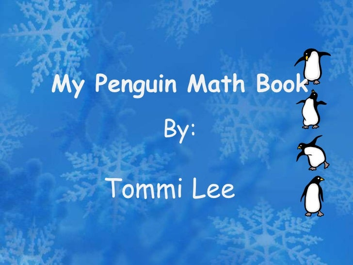My Penguin Math Book        By:    Tommi Lee