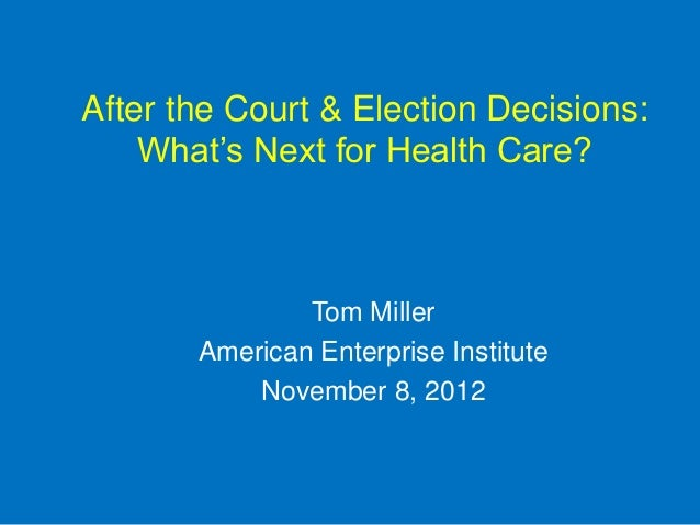 After The Court And Election Decisions: What's Next For Healthcare?