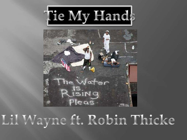 Tie My Hands<br />Lil Wayne ft. Robin Thicke<br />