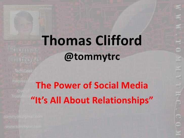 """Thomas Clifford@tommytrc<br />The Power of Social Media<br />""""It's All About Relationships""""<br />"""