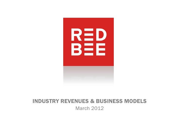 INDUSTRY REVENUES & BUSINESS MODELS             March 2012