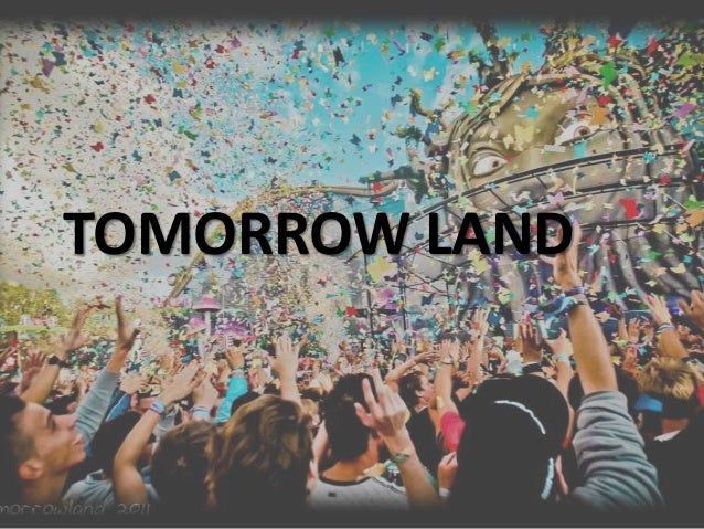 TOMORROW LAND