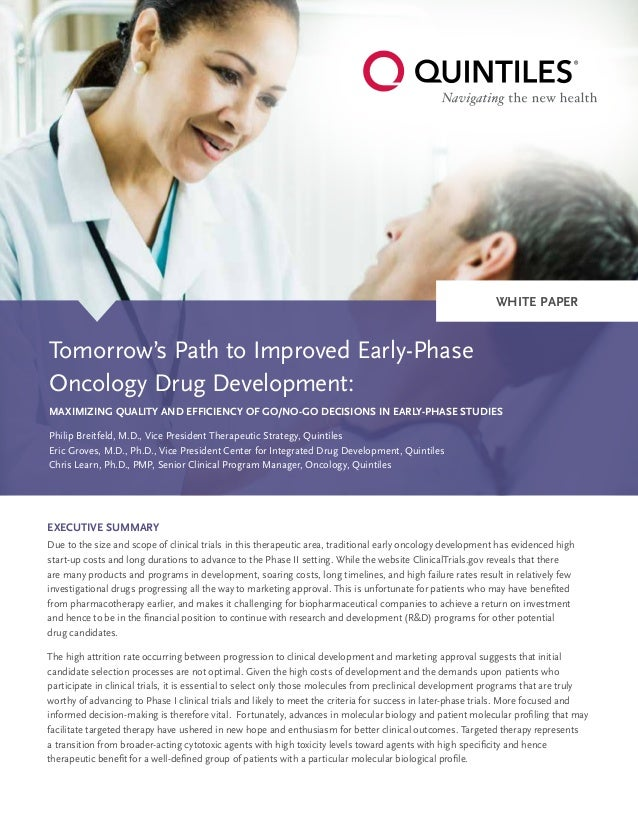 www.quintiles.com | 1 Tomorrow's Path to Improved Early-Phase Oncology Drug Development: Maximizing Quality and Efficiency...