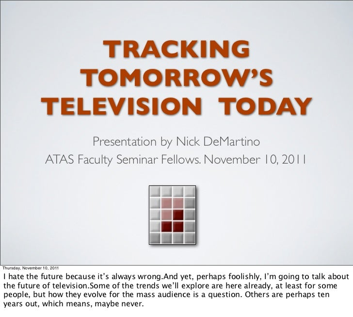 TRACKING                    TOMORROW'S                  TELEVISION TODAY                            Presentation by Nick D...