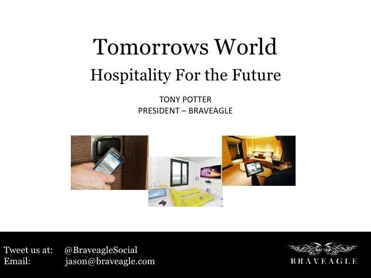 Tomorrows World                    Hospitality For the Future                                   TONY POTTER               ...