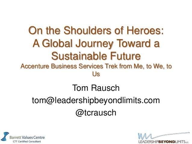 On the Shoulders of Heroes:  A Global Journey Toward a      Sustainable FutureAccenture Business Services Trek from Me, to...