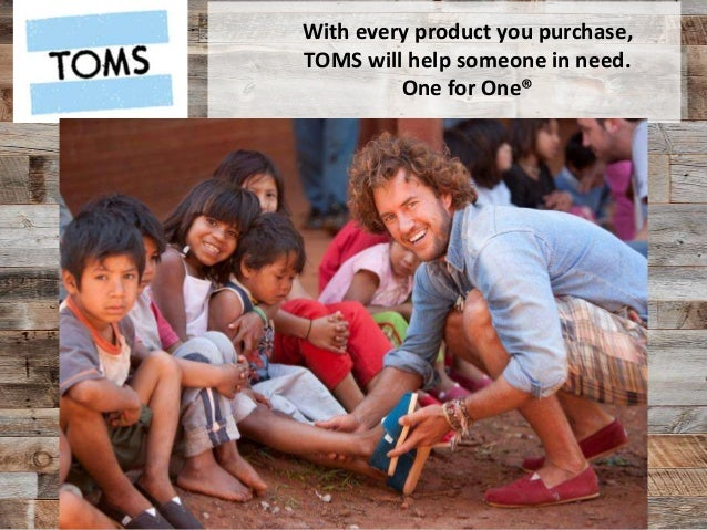With every product you purchase, TOMS will help someone in need. One for One®
