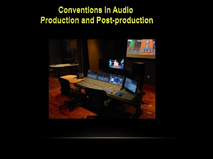 Convetions in Audio Production and Post-production