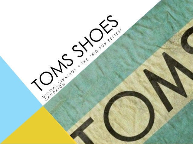 """TOMS Shoes Digital Strategy + The """"Bid for Better"""" Campaign"""