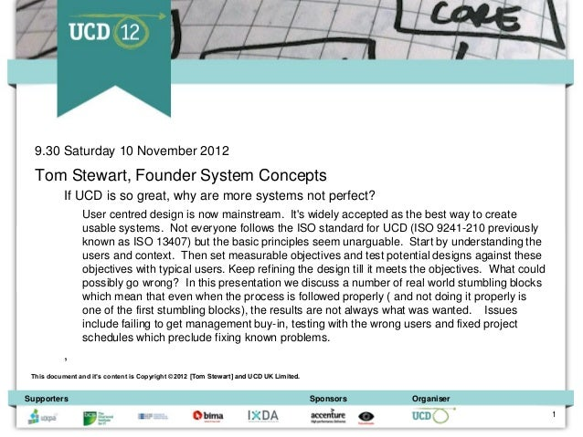 9.30 Saturday 10 November 2012  Tom Stewart, Founder System Concepts           If UCD is so great, why are more systems no...