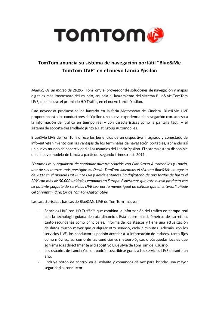 """TomTom anuncia su sistema de navegación portátil """"Blue&Me TomTom LIVE"""" en el nuevo Lancia Ypsilon<br />Madrid, 01 de marzo..."""