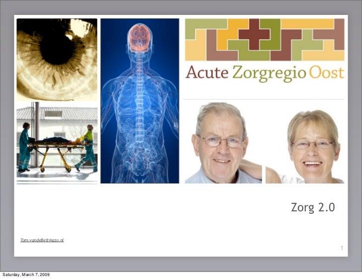 Zorg 2.0         de patiënt centraal !         Tom.vandeBelt@azo.nl                                             1    Satur...