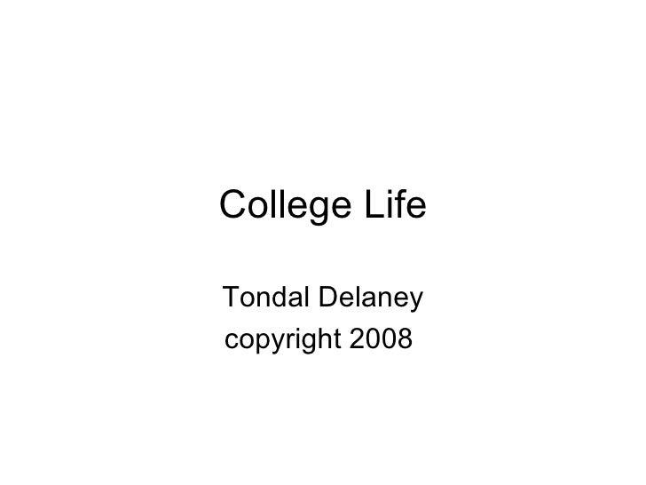 College Life Tondal Delaney copyright 2008