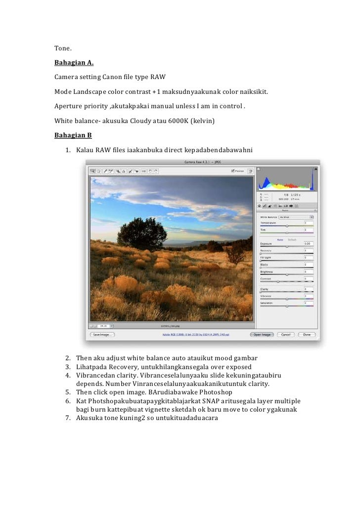Tone.<br />Bahagian A.<br />Camera setting Canon file type RAW<br />Mode Landscape color contrast +1 maksudnya aku nak col...