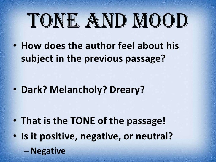 examples of tone in writing Tone words and definitions tone is more than merely an author's attitude toward his/her audience and characters writing, especially in a formal eulogy 120.