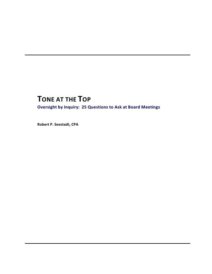 TONE AT THE TOPOversight by Inquiry: 25 Questions to Ask at Board MeetingsRobert P. Seestadt, CPA