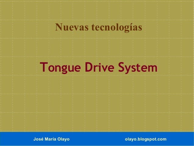 Tongue drive system.