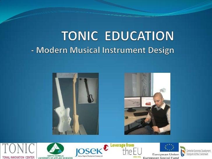 Tonic education & Degree Programme in Design - Suvi Sirainen