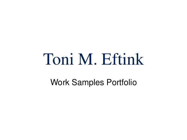 Toni M. Eftink<br />Work Samples Portfolio<br />