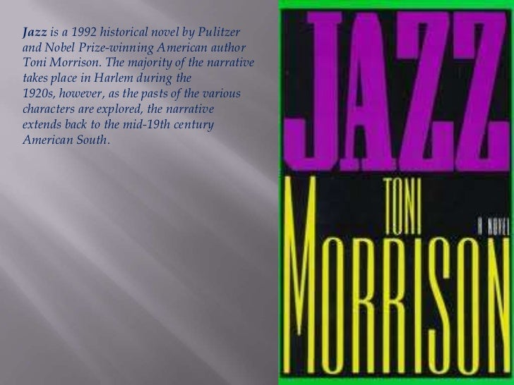 jazz by toni morrison essays Toni morrison and jazz toni morrison is one of the most celebrated african-american authors of our time more literature research papers essays:.