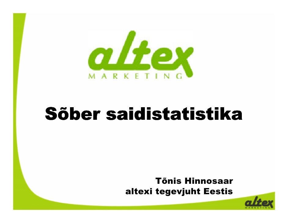 Sõber saidistatistika                  Tõnis Hinnosaar         altexi tegevjuht Eestis