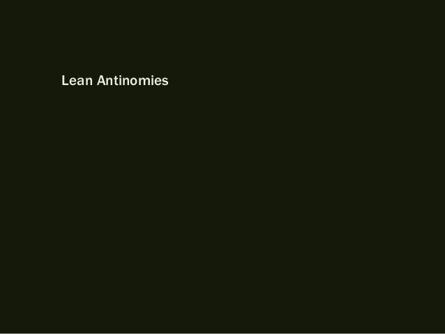 Lean Antinomies: Big and Little, Fast and Slow, Theory and Practice