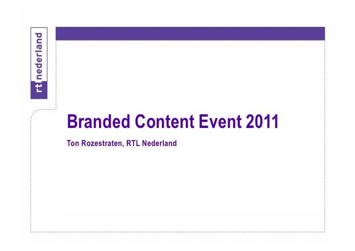 Branded Content Event 2011Ton Rozestraten, RTL Nederland