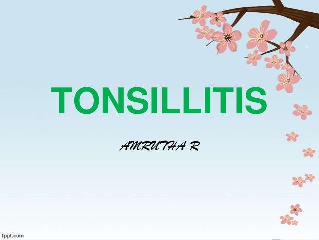 TONSILLITIS AMRUTHA R