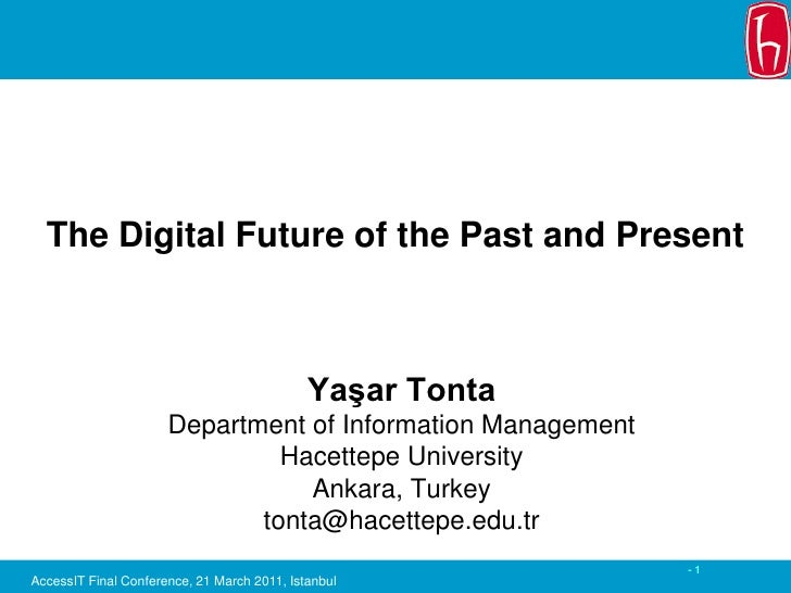 The Digital Future of the Past and Present                                             Yaşar Tonta                      De...