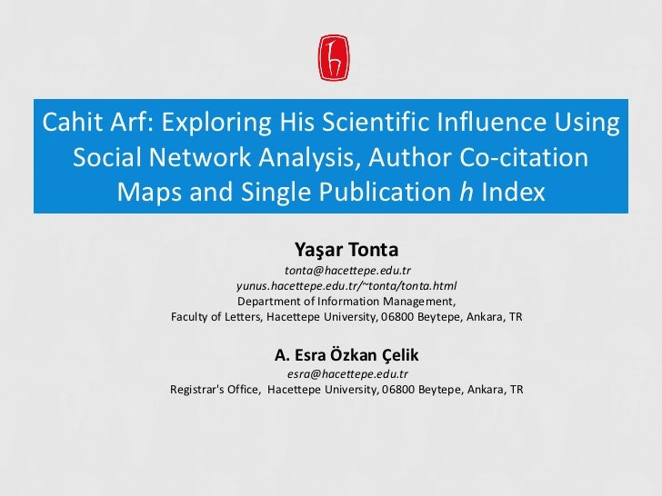Cahit Arf: Exploring His Scientific Influence Using  Social Network Analysis, Author Co-citation      Maps and Single Publ...