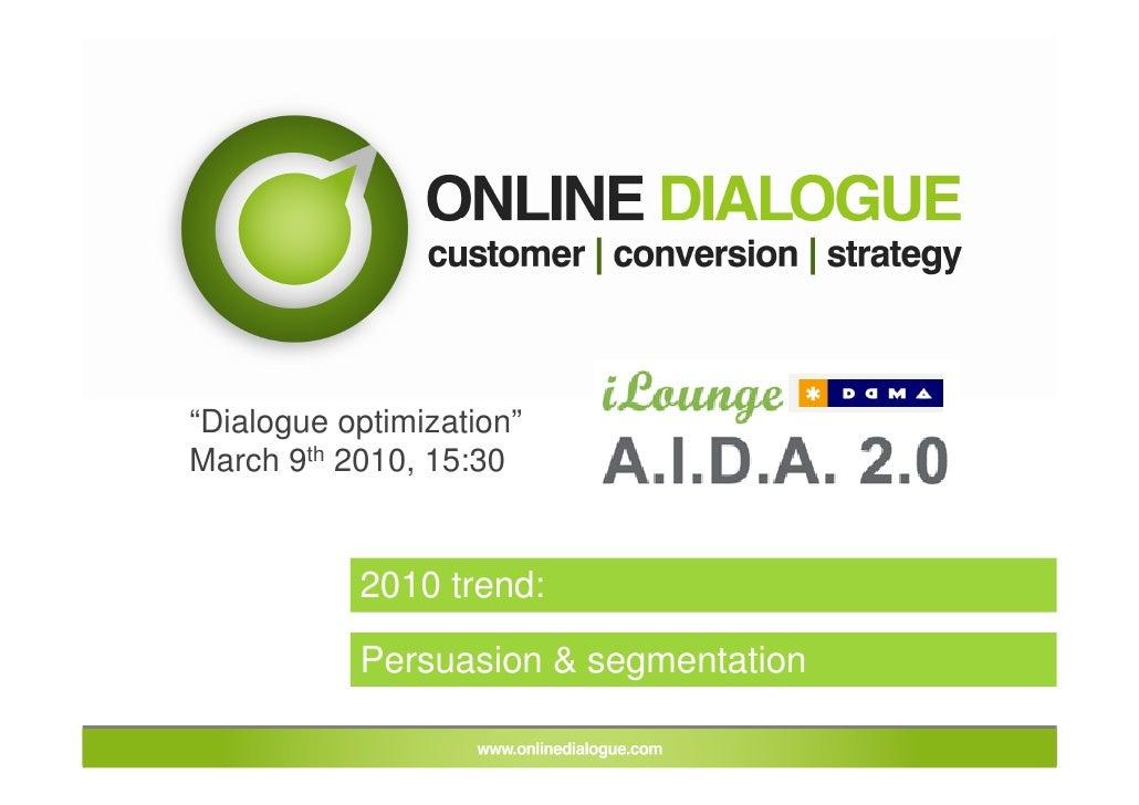 Event:   DDMA iLounge  Thema:  AIDA 2.0, Optimalisatie van de salesfunnel Spreker:   Ton Wesseling – Online Dialogue Datum...