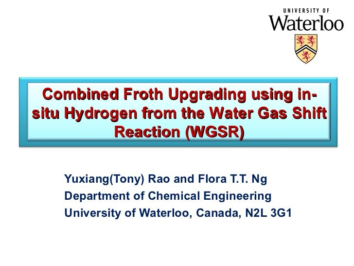 Yuxiang(Tony) Rao  and Flora T.T. Ng Department of Chemical Engineering University of Waterloo, Canada, N2L 3G1 Combined F...