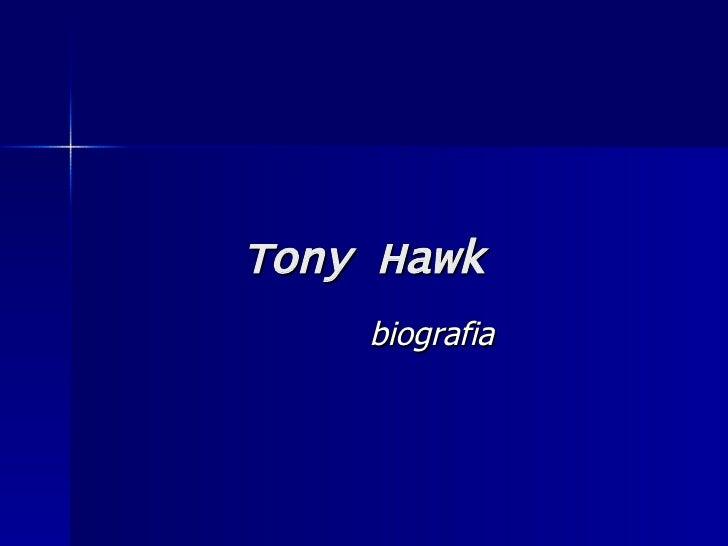 Tony Hawk biografia
