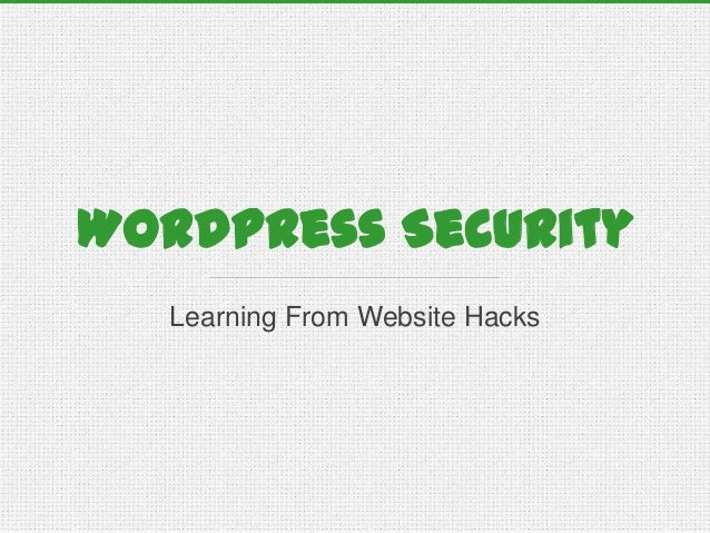 WordPress Security - Learning From Hacks