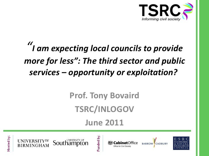 """"""" I am expecting local councils to provide more for less"""": The third sector and public services – opportunity or exploitat..."""
