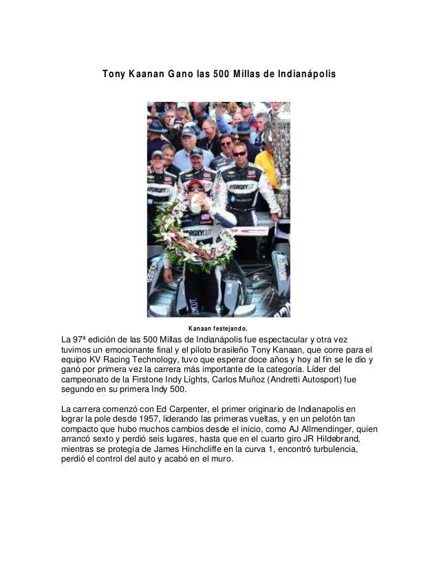 Tony Kaanan Gano las 500 Millas de IndianápolisKanaan festejando.La 97ª edición de las 500 Millas de Indianápolis fue espe...