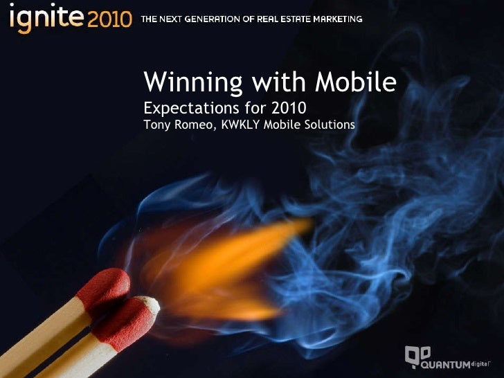 Winning with Mobile Expectations for 2010 Tony Romeo, KWKLY Mobile Solutions