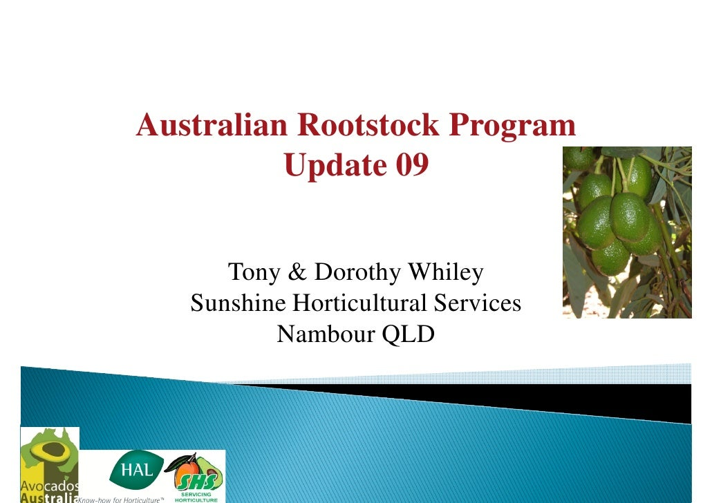 Australian Rootstock Program           Update 09         Tony & Dorothy Whiley    Sunshine Horticultural Services         ...