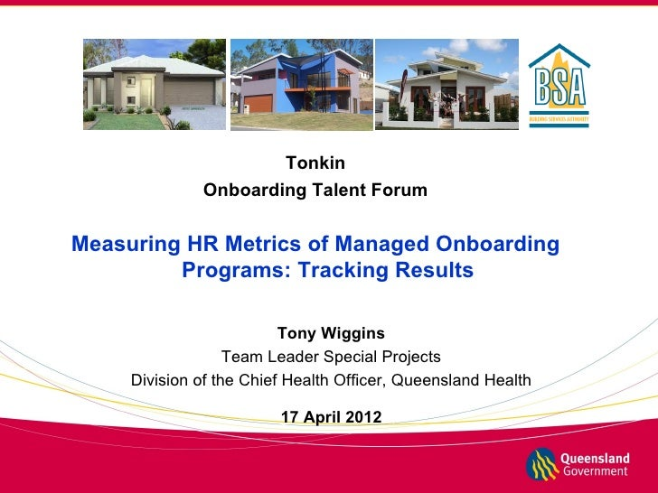 Tonkin              Onboarding Talent ForumMeasuring HR Metrics of Managed Onboarding         Programs: Tracking Results  ...