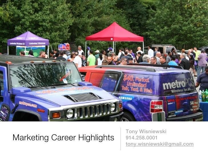 Tony WisniewskiMarketing Career Highlights   914.258.0001                              tony.wisniewski@gmail.com